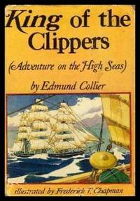 image of KING OF THE CLIPPERS - Adventure on the High Seas - A Novel