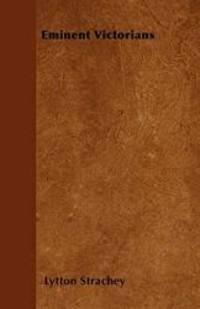 Eminent Victorians by Lytton Strachey - 2011-04-20