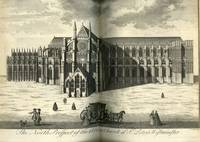 Westmonasterium. or The History and Antiquities of The Abbey Church of St. Peters Westminster
