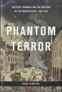 Phantom Terror. Political Paranoia and the Creation of the Modern State, 1789-1848