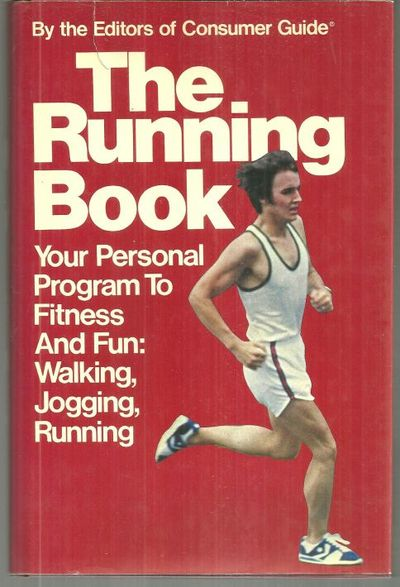 RUNNING BOOK Your Personal Program to Fitness and Fun: Walking, Jogging, Running, editors Of Consumer Guide