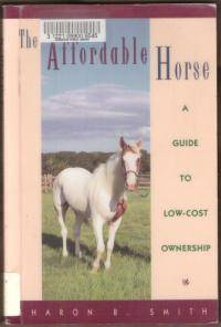 image of The Affordable Horse - A Guide to Low-Cost Ownership