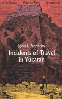Incidents of travel in Yucatan, volume II