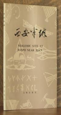 NEOLITHIC SITE AT BANPO NEAR XIAN by unknown - Paperback - 1985 - from Andre Strong Bookseller (SKU: 10466)