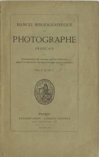 MANUEL BIBLIOGRAPHIQUE DU PHOTOGRAPHE FRANÇAIS, OU, NOMENCLATURE DES OUVRAGES PUBLIÉS EN FRANCE DEPUIS LA DÉCOUVERTE DU DAGUERRÉOTYPE JUSQU'À NOS JOURS PAR E. B. DE L. by  Émile] E. B. DE L [Bellier de la Chavignerie - First edition - 1863 - from Andrew Cahan: Bookseller, Ltd (SKU: 52080)