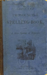 A Pronouncing Spelling-Book for Beginners and Advanced Classes