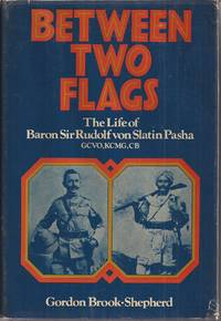 Between Two Flags: The Life of Baron Sir Rudolf von Slatin Pasha