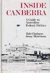 Inside Canberra A Guide to Australian Federal Politics