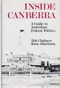 Inside Canberra A Guide to Australian Federal Politics
