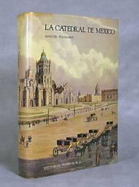 La Catedral De Mexico Y El Sagrario Metropolitano, Su Historia, Su Tesoro, Su Arte