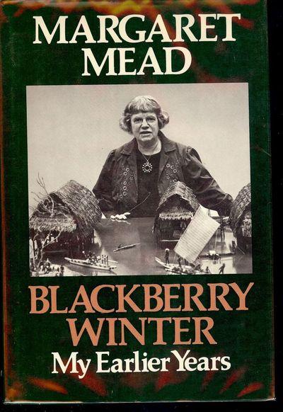 1972. MEAD, Margaret. BLACKBERRY WINTER MY EARLIER YEARS. NY: William Morrow & Company, Inc., 1972. ...