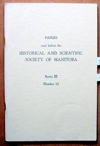 Silver Creek District in the Early Days. Essay in Papers Read Before the Historical and Scientific Society of Manitoba. Series III, Number 12 by  T.A Crerar - Paperback - 1957 - from Ken Jackson (SKU: 246928)