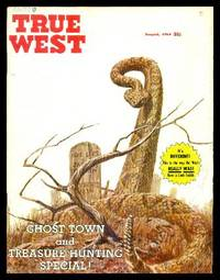 TRUE WEST - Stories of the Real West: Volume 10, number 6 - July August 1963