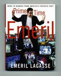 Prime Time Emeril: More TV Dinners from America's Favorite Chef  - 1st  Edition/1st Printing