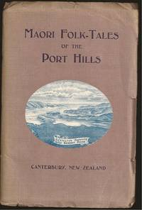 image of Maori Folk-Tales of the Port Hills, Canterbury