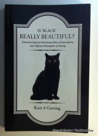 Is 'Black' Really Beautiful?: Dehumanizing and Intentional Ethics of Descriptions and Vilifying Philosophies of Naming