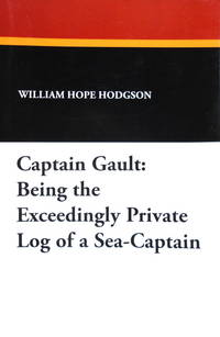 Captain Gault : Being the Exceedingly Private Log of a Sea-Captain