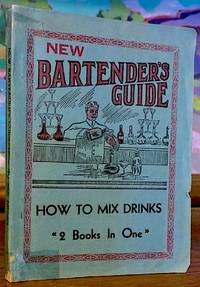 New Bartenders Guide. Telling How to Mix All the Standard and Popular Drinks Called For Everyday. 2 Books in One. --  [Book Two] The Up-To-Date Bartenders Guide. A Valuable Ready Reference Guide to the Art of Mixing Drinks. Containing All The Standard and Popular Drinks, With a Choice Selection of Appropriate Toasts