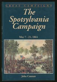 The Spotsylvania Campaign: May 7 - 21, 1864