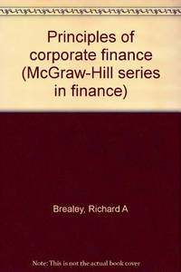 Principles of Corporate Finance (McGraw-Hill series in finance)