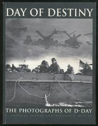 Day of Destiny: The Photographs of D-day