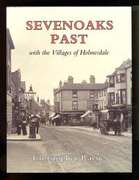 image of Sevenoaks Past: with the villages of Holmesdale