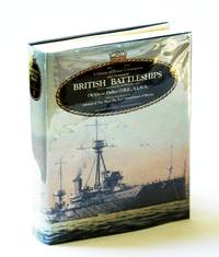 British Battleships: Warrior, 1860 to Vanguard, 1950. A History of Design, Construction and Armament