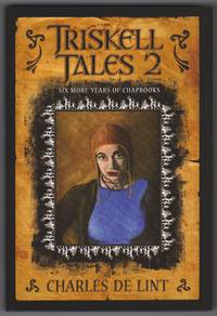 Triskell Tales 2 by Charles de Lint - Signed First Edition - 2005 - from Shop-books.ca (SKU: 202000359)