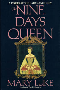 NINE DAYS QUEEN by  Mary LUKE - First Edition - 1986 - from SCENE OF THE CRIME ® (SKU: 000176)