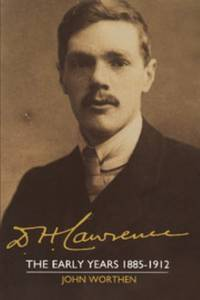 D. H. Lawrence Vol. 1 : The Early Years, 1885-1912