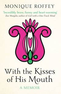 With the Kisses of His Mouth by Monique Roffey - Paperback - from World of Books Ltd (SKU: GOR003977985)