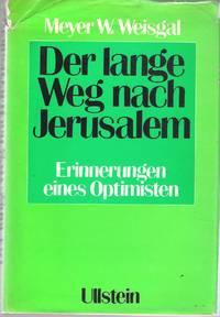 Der lange Weg nach Jerusalem. Erinnerungen eines Optimisten. Aus dem Englischen v. W. Duden