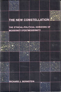image of The New Constellation: Ethical-Political Horizons of Modernity/Postmodernity <br />Richard J. Bernstein (Author)