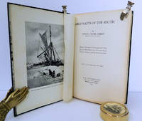 Argonauts of the South; Being the Narrative of Voyagings and Polar Seas and Adventure in the Antarctic with Sir Douglas Mawson and Sir Ernest Shackleton