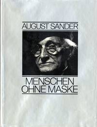 MENSCHEN OHNE MASKE.; With biographical text by Gunther Sander and foreword by Golo Mann