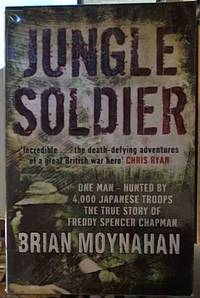 image of Jungle soldier -- the true story of Freddy Spencer Chapman