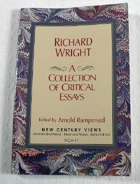critical essay on richard wright This essay recovers wright's politics, specifically his materialist understanding of  race i demonstrate how black boy articulates a critique of (racial) ideology and.