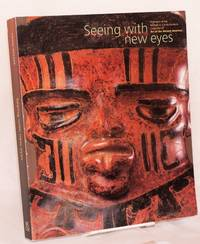 image of Seeing with new eyes highlights of the Michael C. Carlos Museum collection or art of the ancient Americas; with a geological appendix by William B. Size
