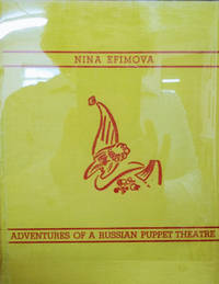 Adventures of a Russian Puppet Theatre:  Including its Discoveries in  Making and Performing with Hand-Puppets, Rod-Puppets and Shadow-Figures,  Now Disclosed for All