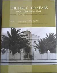The First 100 Years 1904 - 2004 / 5664 - 5764 : the story of Claremont Hebrew Congregation