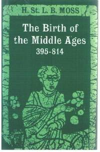 Birth of the Middle Ages, 395-814