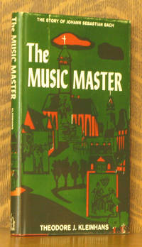 THE MUSIC MASTER, THE STORY OF J. S. BACH