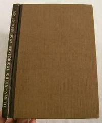 Anglo-American Historical China.  Descriptive Catalogue, with Prices for Which the Pieces Were Sold at the New York Auction Art Galleries in the Years 1920, 1921, 1922 and 1923