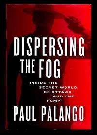 image of Dispersing the Fog: Inside the Secret World of Ottawa and the RCMP