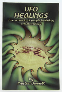 Ufo Healings: True Accounts of People Healed by Extraterrestrials