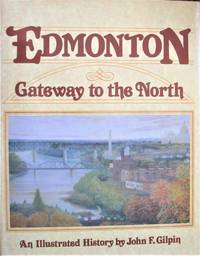 Edmonton. Gateway to the North