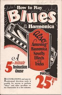 image of How to Play Blues on the Harmonica, Also Amusing Harmonica Novelty Effects and Tricks, A 5-minute Instruction Course