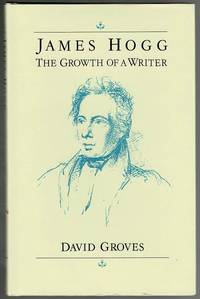 image of James Hogg: The Growth of a Writer