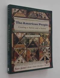 The American People: Creating a Nation and a Society, Volume II - From 1865