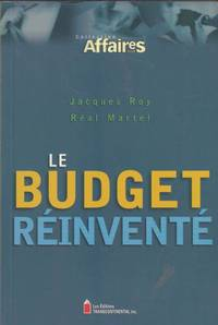 Le Budget réinventé by Real Martel Jacques Roy - Paperback - 2002 - from Pinacle Books and Biblio.com